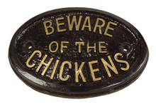 Skylt - Beware of the Chickens